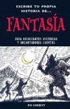 Escribe tu propia historia de fantasia/Write your own story of Fantasy (Spanish Edition)