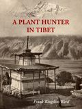 Plant Hunter in Tibet