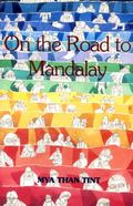 On the Road to Mandalay Tales of Ordinary People