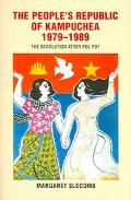 People's Republic Of Kampuchea, 1979-1989 The Revolution After Pol Pot