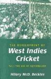 The Development of West Indies Cricket: The Age of Nationalism