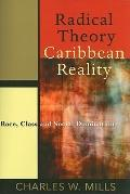Radical Theory, Caribbean Reality : Race, Class and Social Domination
