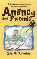 Anancy and Friends: A Grandmother's Anancy Stories for Her Grandchildren - Beulah Richmond -...