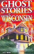 Ghost Stories of Wisconsin