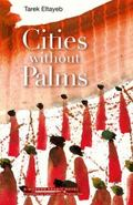 Cities Without Palms: A Modern Arabic Novel