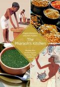 The Pharaohs Kitchen: Recipes from Ancient Egypts Enduring Food Traditions