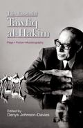 Essential Tawfiq Al-Hakim : Plays, Fiction, Autobiography