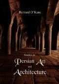 Studies in Persian Art and Architecture
