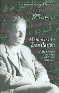 Memories In Translation A Life Between The Lines Of Arabic Literature