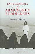 Encyclopedia Of Arab Women Filmmakers