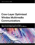 Cross-Layer Optimized Wireless Multimedia Communications