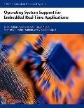 Operating System Support for Embedded Real-Time Applications