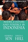 Media, Culture and Politics in Indonesia