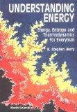 Understanding Energy Energy, Entropy and Thermodynamics for Everyman