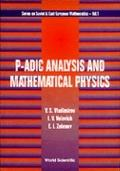 P-Adic Analysis and Mathematical Physics