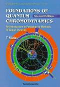 Foundations of Quantum Chromodynamics An Introduction to Perturbative Methods in Gauge Theories