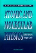 Lecture Notes on Atomic and Molecular Physics