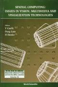 Spatial Computing Issues in Vision, Multimedia and Visualization Technologies