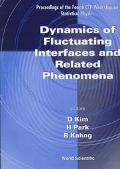 Dynamics of Fluctuating Interfaces and Related Phenomena: Proceedings of the Fourth Ctp Work...