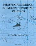 Perturbation Methods, Instability, Catastrophe and Chaos