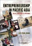 Entrepreneurship in Pacific Asia: Past, Present & Future