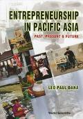 Entrepreneurship in Pacific Asia Past, Present & Future