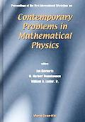 Proceedings of the First International Workshop on Contemporary Problems in Mathmatical Phys...