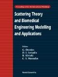 Scattering Theory and Biomedical Engineering Modelling and Applications Proceedings of the 4...
