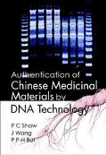 Authentication of Chinese Medicinal Materials by DNA Technology