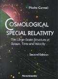 Cosmological Special Relativity The Large Scale Structure of Space, Time and Velocity