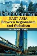 East Asia Between Regionalism and Globalism