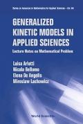 Generalized Kinetic Models in Applied Sciences Lecture Notes on Mathematical Problem