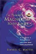 Theory of Magnetism Made Simple An Introduction to Physical Concepts and to Some Useful math...