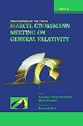 Tenth Marcel Grossmann Meeting On Recent Developments in Theoretical And Experimental Genera...