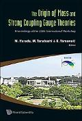 Origin of Mass and Strong Coupling Gauge Theories Proceedings of the 2006 International Work...