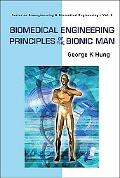 Biomedical Engineering Principles Of The Bionic Man (Series on Bioengineering & Biomedical E...