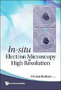 In-Situ Electron Microscopy at High Resolution