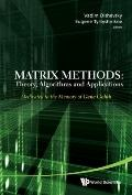 Matrix Methods: Dedicated to the Memory of Gene Golub, Theory, Algorithms and Applications