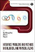 Interface Problems and Methods in Biological and Physical Flows (Lecture Notes Series, Insti...
