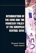 Introduction of the Euro and the Monetary Policy of the European Central Bank