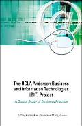 The UCLA Anderson Business and Information Technologies (Bit) Project: A Global Study of Bus...