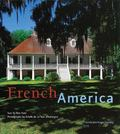French America French Architecture Form Colonialization To The Birth Of A Nation