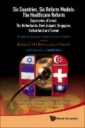 Six Countries, Six Reform Models: The Healthcare Reform Experience of Israel, The Netherland...