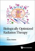 Development of Biologically Optimized Radiation Therapy