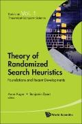Theory of Randomized Search Heuristics: Foundations and Recent Developments (Series on Theor...