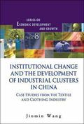 Institutional Change and the Development of Industrial Clusters in China: Case Studies from ...