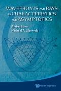 Wavefronts and Rays: As Characteristics and Asymptotics