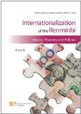 Internationalization of the Renminbi: History, Theories and Policies (Enrich Series on Chine...