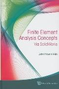Finite Element Analysis Concepts: Via SolidWorks