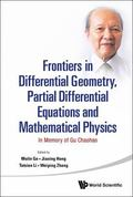Frontiers in Differential Geometry, Partial Differential Equations, and Mathematical Physics...